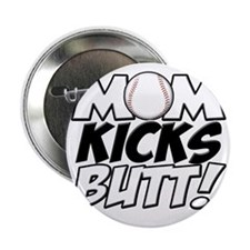 "Mom Kicks Butt (bb) copy 2.25"" Button"