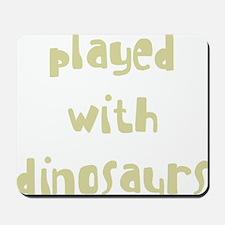 playedwithdinosaurs_new_black Mousepad