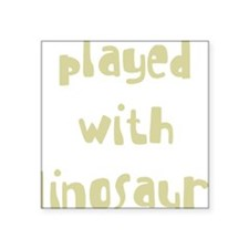"playedwithdinosaurs_new_bla Square Sticker 3"" x 3"""