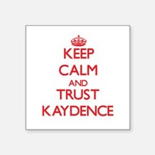 Keep Calm and TRUST Kaydence Sticker