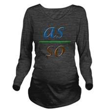 as above so below  Long Sleeve Maternity T-Shirt