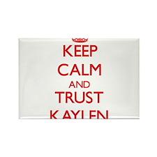 Keep Calm and TRUST Kaylen Magnets