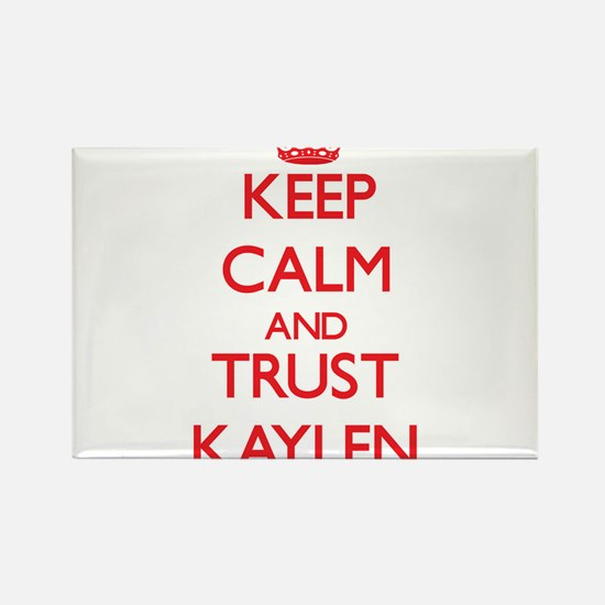 Keep Calm and TRUST Kaylen Magnets