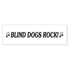 Blind Dogs Rock Bumper Bumper Sticker