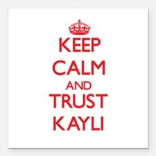 """Keep Calm and TRUST Kayli Square Car Magnet 3"""" x 3"""