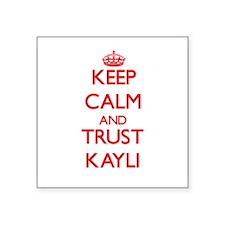 Keep Calm and TRUST Kayli Sticker