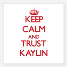 """Keep Calm and TRUST Kaylin Square Car Magnet 3"""" x"""