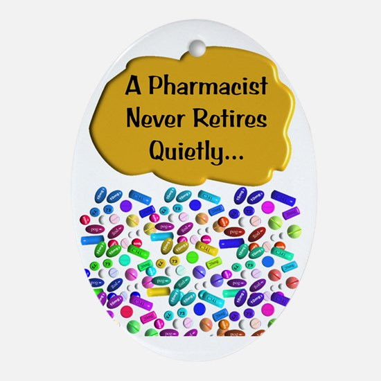 A pharmacist never retires quietly Oval Ornament