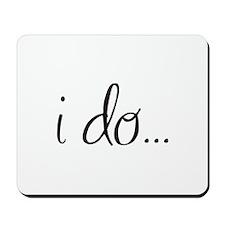 I do... Mousepad