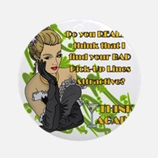 BAD-PICK-UP-LINES Round Ornament
