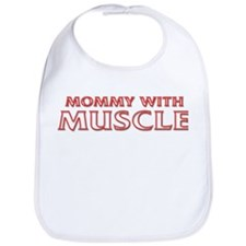 MOMMY WITH MUSCLE Bib