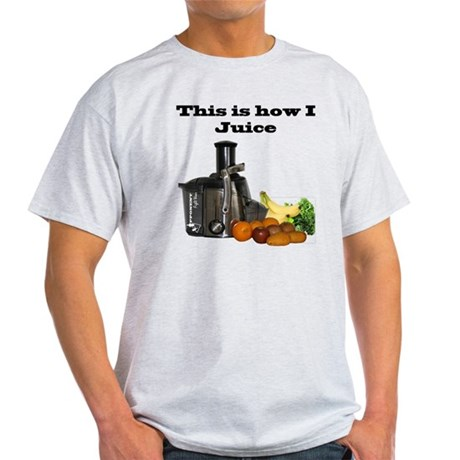 How I Juice Light T-Shirt