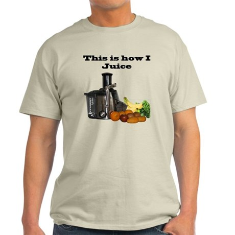 How I Juice Light T-Shirt