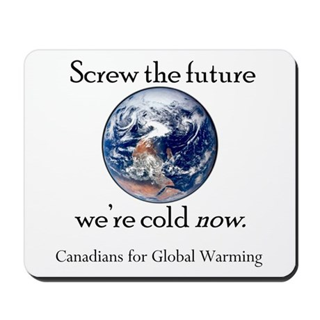 Canadians for Global Warming Mousepad