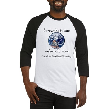 Canadians for Global Warming Baseball Jersey