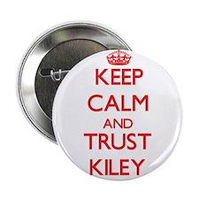 """Keep Calm and TRUST Kiley 2.25"""" Button"""