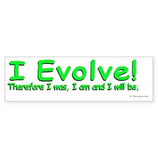 I Evolve! Bumper Sticker