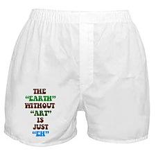 EARTHWITHOUTART3 Boxer Shorts