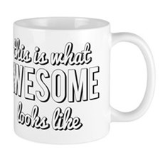 This is What Awesome Looks Like Mug