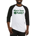 Who's Your Paddy Baseball Jersey