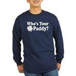 Who's Your Paddy Long Sleeve Dark T-Shirt