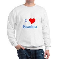 I Love Pasadena Sweatshirt