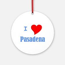 I Love Pasadena Ornament (Round)