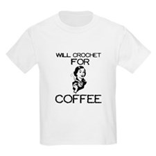 Will Crochet for Coffee Kids T-Shirt