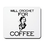 Will Crochet for Coffee Mousepad