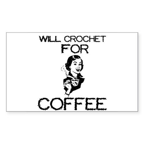 Will Crochet for Coffee Rectangle Sticker