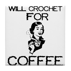 Will Crochet for Coffee Tile Coaster