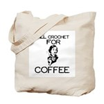 Will Crochet for Coffee Tote Bag