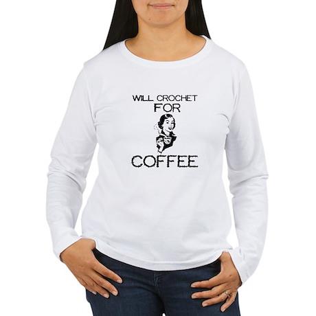 Will Crochet for Coffee Women's Long Sleeve T-Shir