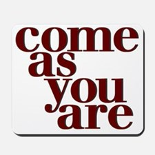 Come as you are teeshirt Mousepad