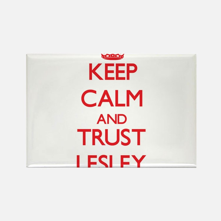 Keep Calm and TRUST Lesley Magnets