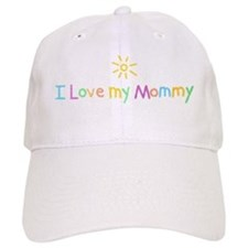 I Love My Mommy Baseball Cap