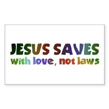Jesus Saves with Love, Not Laws Sticker (Rectangul