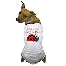 Mamas little Bug-A-Boo Dog T-Shirt