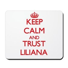 Keep Calm and TRUST Liliana Mousepad