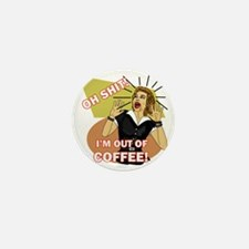 IM-OUT-OF-COFFEE Mini Button