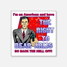 "THE-RIGHT-TO-BEAR-ARMS- Square Sticker 3"" x 3"""