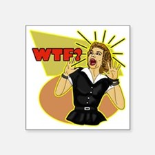 "WTF Square Sticker 3"" x 3"""