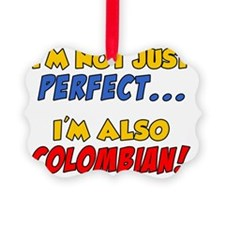 Not Just Perfect Colombian Baby Ornament