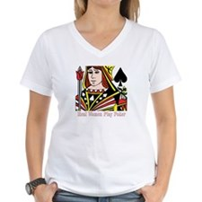Real Women Play Poker! Shirt