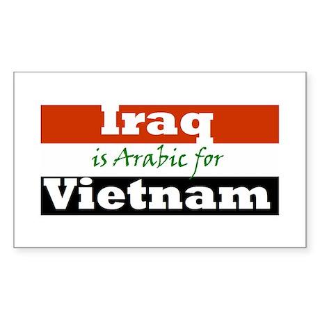 Iraq is Arabic for Vietnam Sticker
