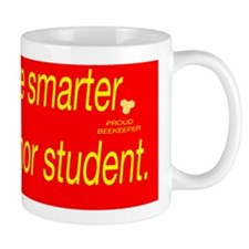 my bees are smarter Mug