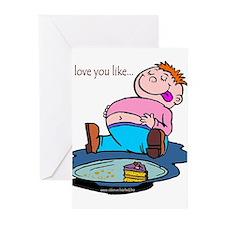 I Love You Like A Fat Kid Loves Cake Greeting Card