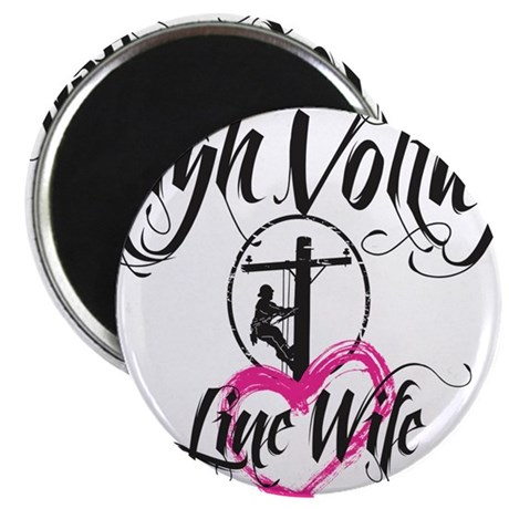 high voltage line wife white shirt Magnet