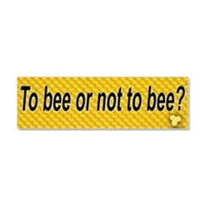 to bee or not to bee Car Magnet 10 x 3