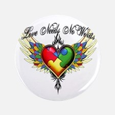 "autism - Love Needs No Words 3.5"" Button"
